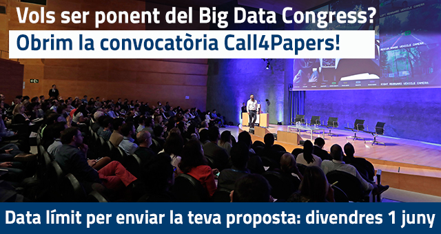 Vols participar al Big Data Congress? Call4Papers fins a l'1 de juny!
